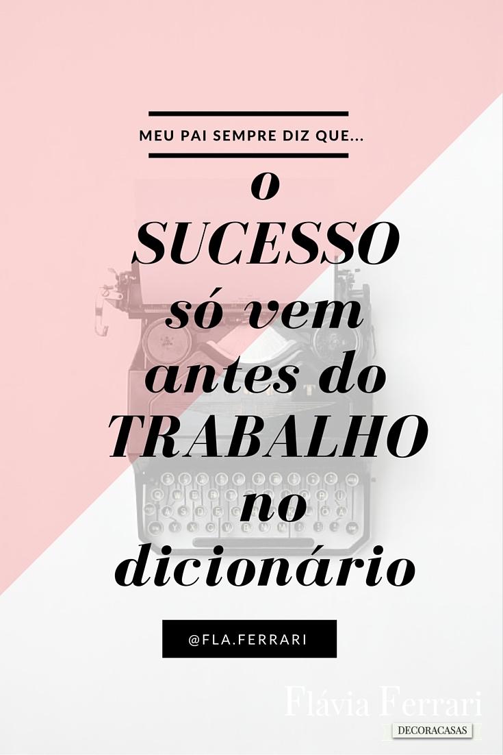 o sucesso só vem antes do trabalho no dicionário