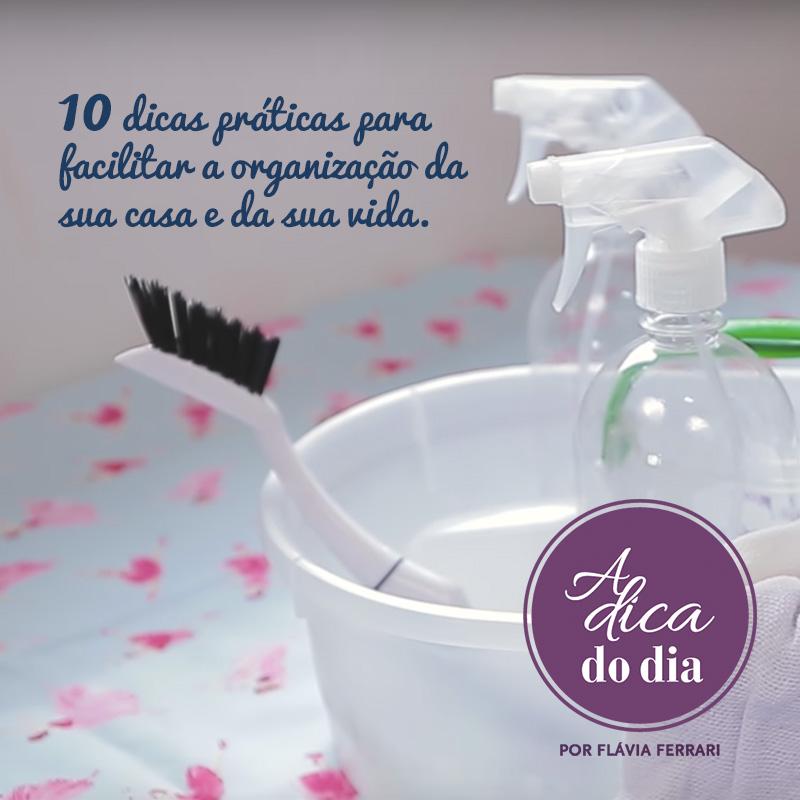 10 dicas práticas para facilitar a organização da sua casa e da sua vida.