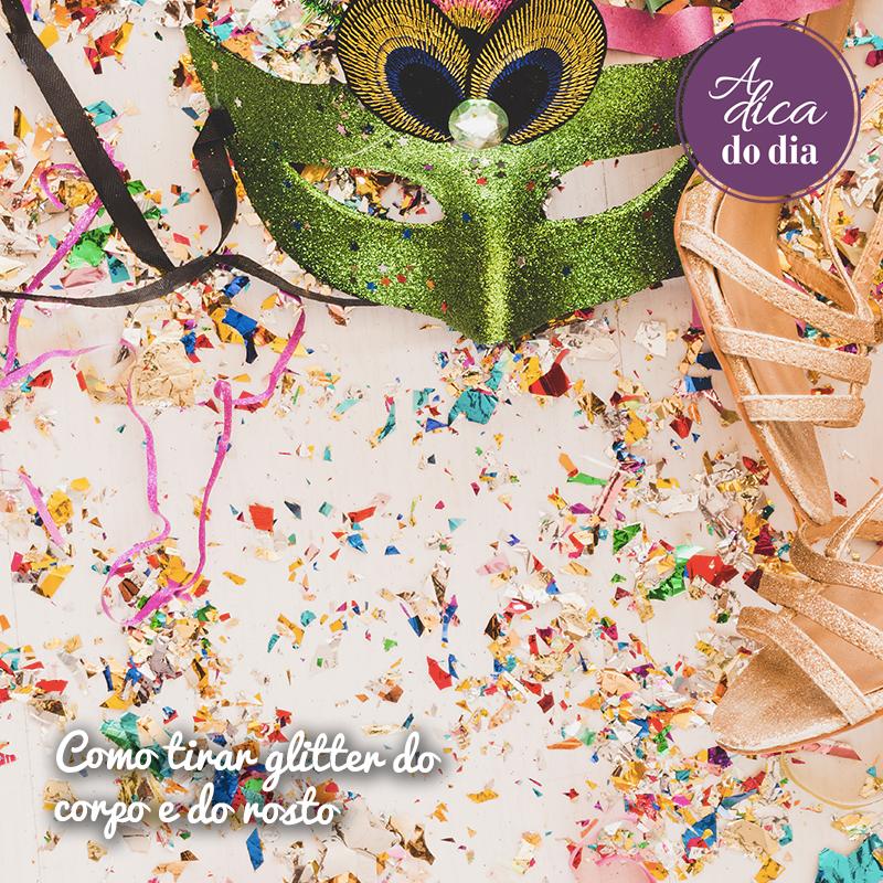 Confira métodos não agressivos para tirar o glitter da sua pele depois do carnaval.