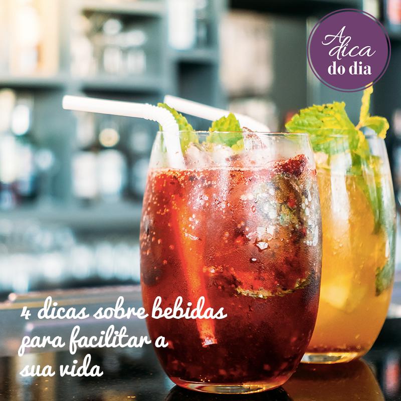 4 dicas sobre bebidas para facilitar a sua vida!