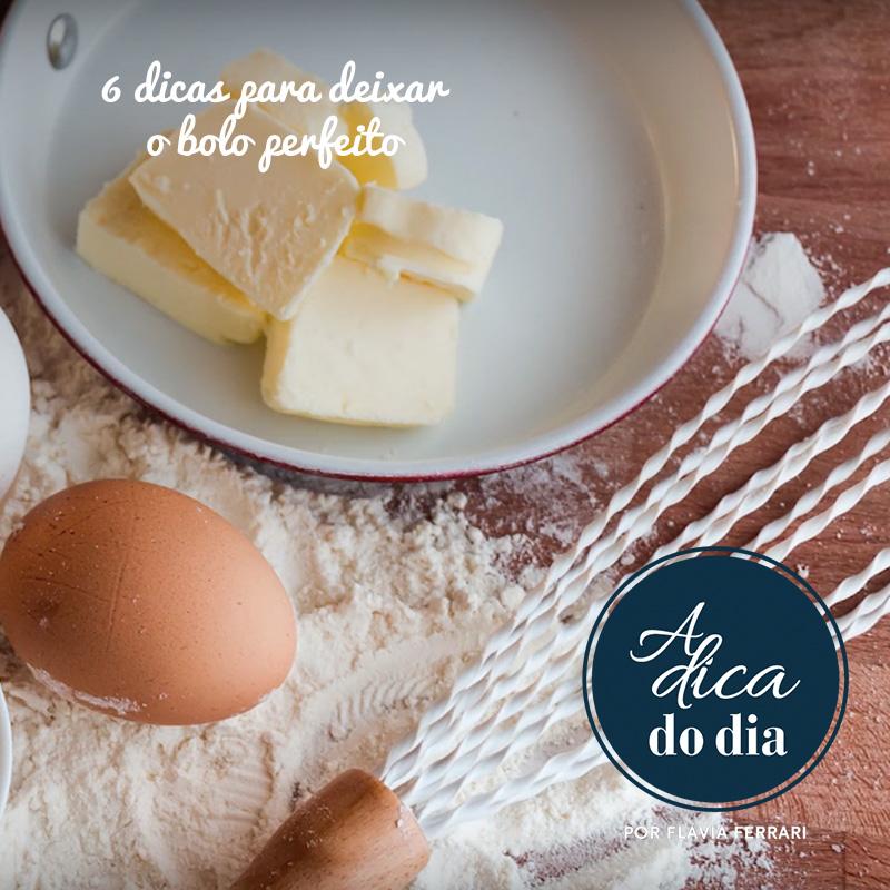 6 dicas para deixar o bolo perfeito