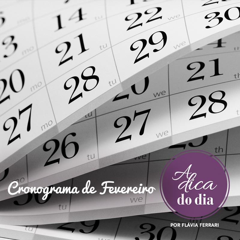 cronograma de fevereiro a dica do dia Flávia Ferrari