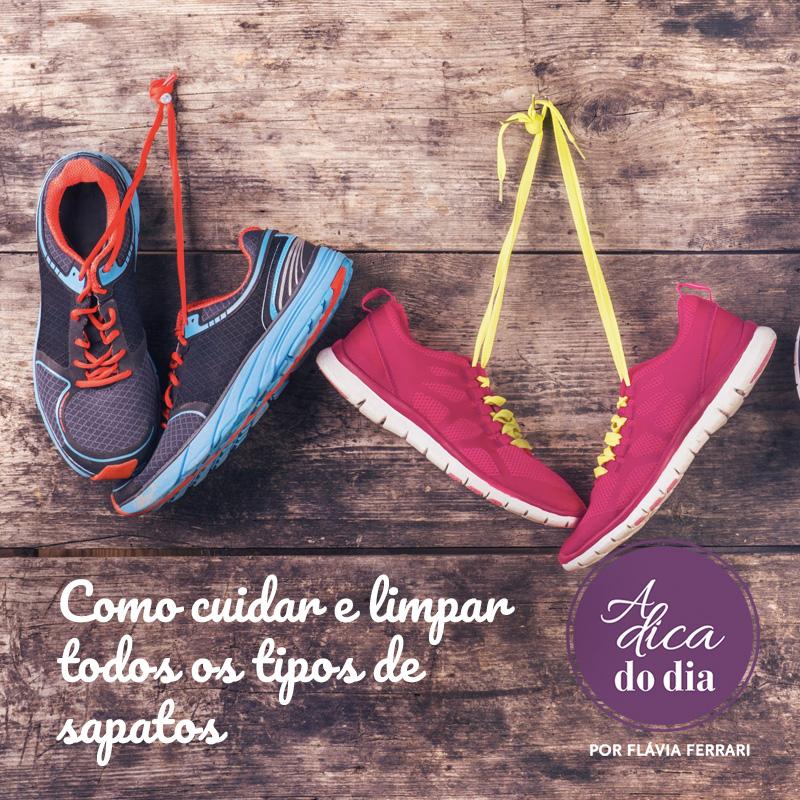 como cuidar e limpar todos os tipos de sapatos a dica do dia por Flávia Ferrari