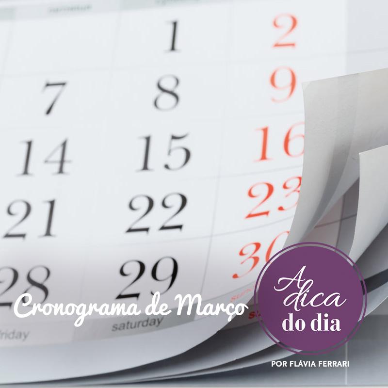 Cronograma de março Flávia Ferrari A Dica do Dia