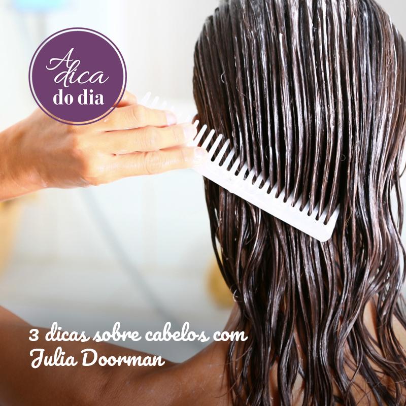 3 dicas sobre cabelos com Julia Doorman e Flávia Ferrari A Dica do Dia