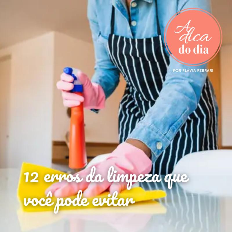 12 erros da limpeza que você pode evitar
