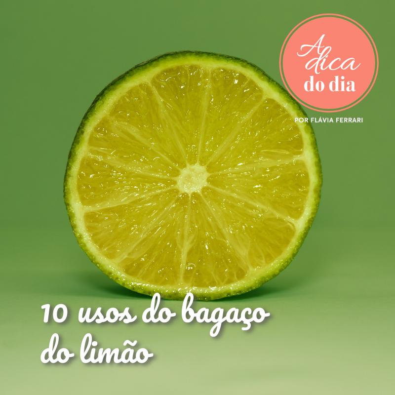 10 usos do bagaço do limão