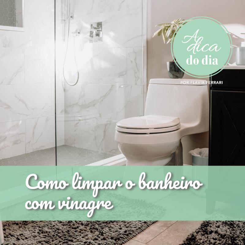 Como limpar o banheiro com vinagre