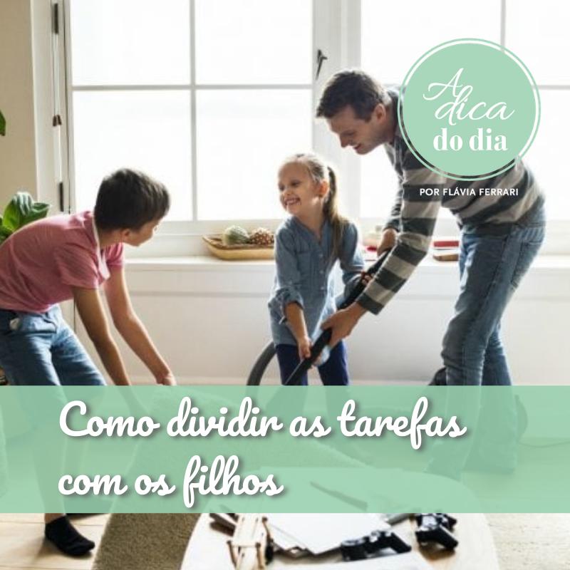 Como dividir as tarefas com os filhos