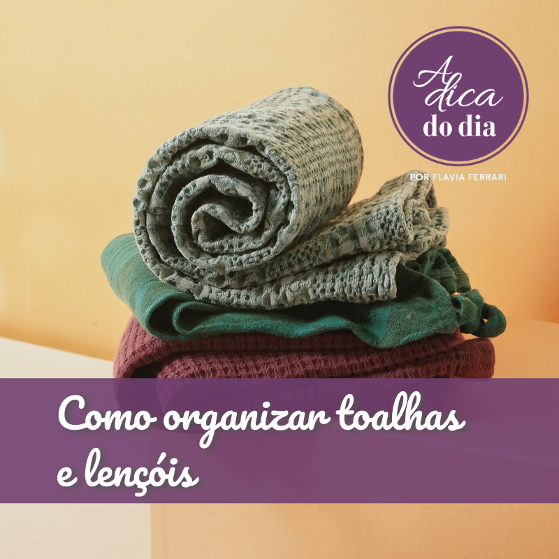 Como organizar toalhas e lençóis
